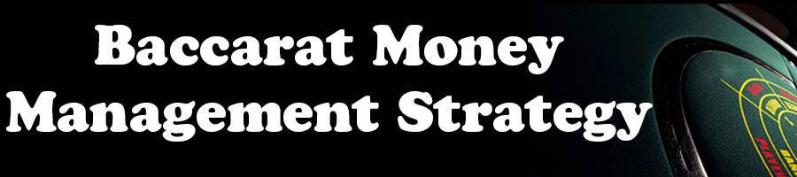 Baccarat Money Management Strategy